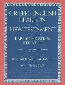 Greek-English Lexicon of the New Testament and Other Early Christian Writings (3rd Edition)