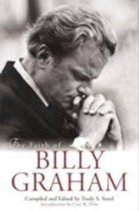 The Faith of Billy Graham