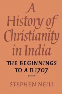 History of Christianity in India: Beginnings to Ad 1707
