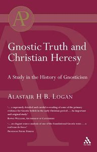 Gnostic Truth and Christian Heresy