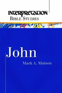 John (Interpretation Bible Study Series)