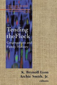Tending the Flock (Family Religion & Culture Series)