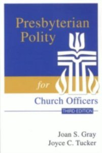 Presbyterian Polity For Church Officers (3rd Edition)