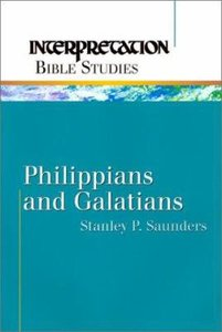 Philippians and Galatians (Interpretation Bible Study Series)