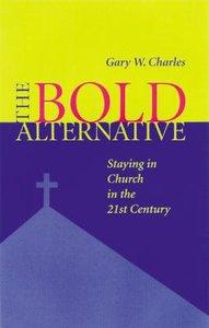 The Bold Alternative