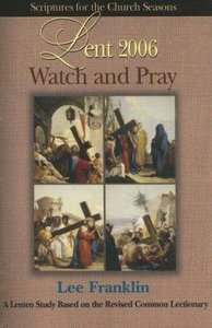 Lent 2006: Watch and Pray (Student Book)