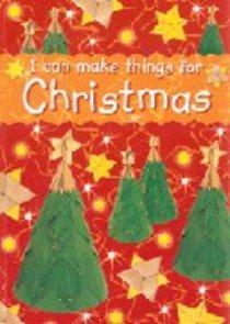 I Can Make Things For Christmas
