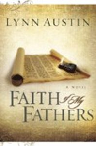 Faith of My Fathers (#04 in Chronicles Of The Kings Series)
