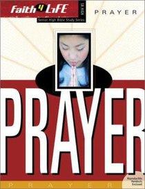 Faith 4 Life: Prayer (Sr High)