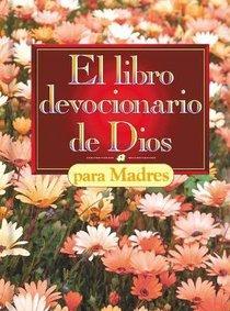 El Libro Devocionario De Dios Para Madres (Gods Little Devotional Book For Mothers)