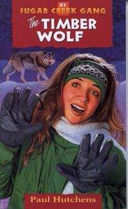Timber Wolf (#21 in Sugar Creek Gang Series)