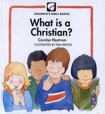 What is a Christian? (Childrens Bible Basics Series)