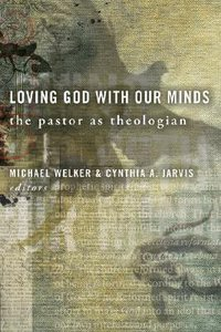 Loving God With Our Minds
