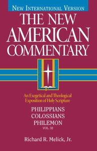 Philippians, Colossians, Philemon (#32 in New American Commentary Series)