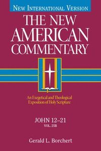 John 12-21 (#25B in New American Commentary Series)