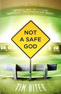 Not a Safe God