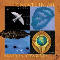 Create in Me (Faithfully Yours Series)