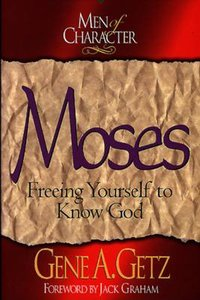 Moses (Men Of Character Series)
