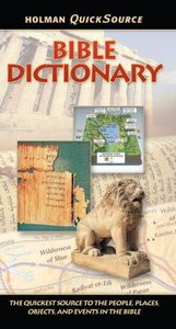 Bible Dictionary (Holman Quicksource Guides Series)