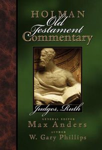 Judges, Ruth (#05 in Holman Old Testament Commentary Series)