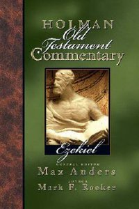 Ezekiel (#17 in Holman Old Testament Commentary Series)