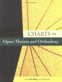 Charts on Open Theism and Orthodoxy (Kregel Charts Of The Bible And Theology Series)