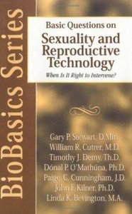 Basic Questions on Sexuality and Reproductive Technology (Biobasics Series)