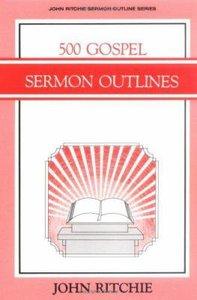 500 Gospel Sermon Outlines