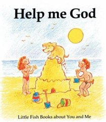 Help Me God (Little Fish Series)