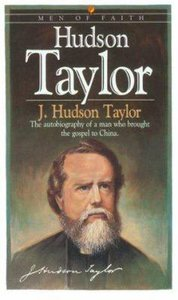 Men of Faith: Hudson Taylor (Previously To China With Love)
