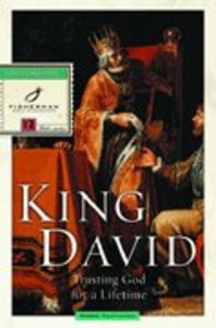 King David: Trusting God For a Lifetime (Fisherman Bible Studyguide Series)