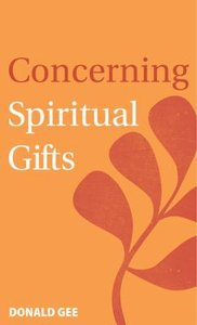Concerning Spiritual Gifts (Revised)