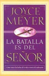 La Battalla Es Del Senor (The Battle Belongs To The Lord)