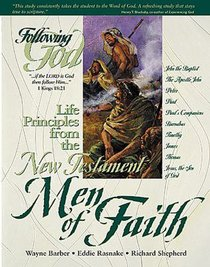 Life Principles From the New Testament Men of Faith (Following God: Character Builders Series)