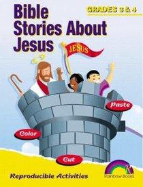 Bible Stories About Jesus: Grades 3&4 (Reproducible)