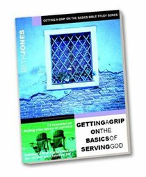 Serving God (Getting A Grip On The Basics Of Series)