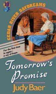 Tomorrows Promise (#10 in Cedar River Daydreams Series)