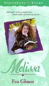 Springsong: Melissa (Springsong Books Series)