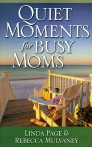 Quiet Moments For Busy Moms
