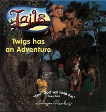 Twigs Has An Adventure (Tails Series)