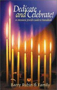 Dedicate and Celebrate: Messianic Jewish Guide to Hanukkah