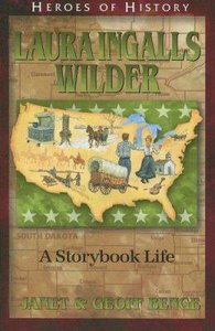 Laura Ingalls Wilder (Heroes Of History Series)