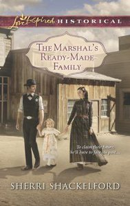 The Marshals Ready-Made Family (Love Inspired Series Historical)