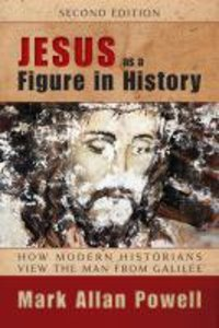 Jesus as a Figure in History (Second Edition)