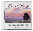 My Faith Looks Up to Thee - Hymns of Hope (Classic Worship Series)