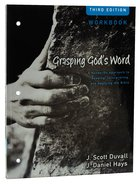 Grasping Gods Word Workbook (3rd Edition)