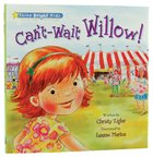 Cant-Wait Willow! (Shine Bright Kids Series)