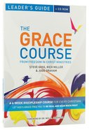 The Grace Course (Leaders Guide With CDROM) (The Grace Course)