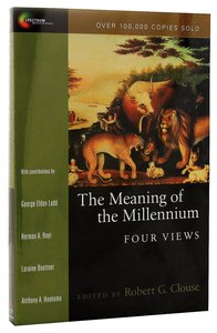 The Four Views: Meaning of the Millennium (Spectrum Series)