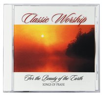 For the Beauty of the Earth - Songs of Praise (Classic Worship Series)